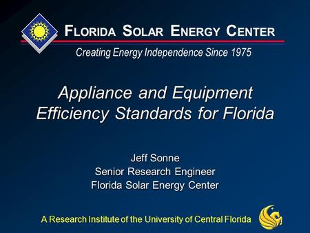 F LORIDA S OLAR E NERGY C ENTER Creating Energy Independence Since 1975 A Research Institute of the University of Central Florida Appliance and Equipment.