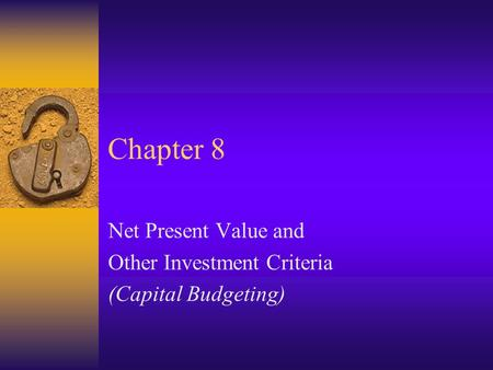 capital investment decisions lecture slides Economics 422: investment, capital, and finance home syllabus homework   class slides: investment decision making ezpdf (updated august 14, 2006.