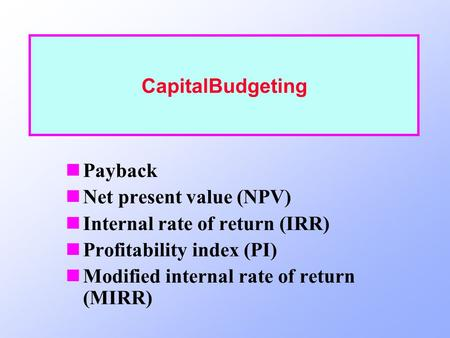 CapitalBudgeting Payback Net present value (NPV)