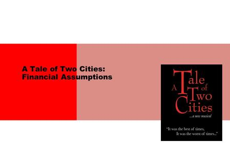 A Tale of Two Cities: Financial Assumptions. 1 A Tale of Two Cities: Key Assumptions and Data Points Broadway Financial Projections Revenue Projections: