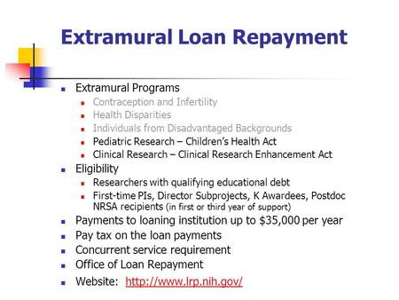 Extramural Loan Repayment Extramural Programs Contraception and Infertility Health Disparities Individuals from Disadvantaged Backgrounds Pediatric Research.