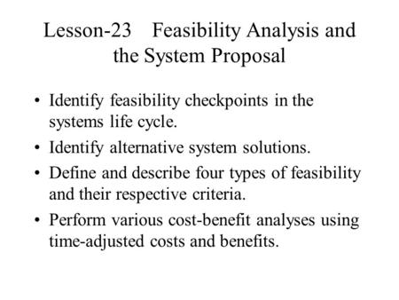 Lesson-23 Feasibility Analysis and the System Proposal