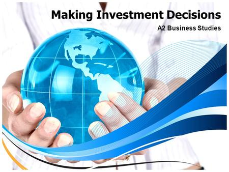 Making Investment Decisions A2 Business Studies. Aims and Objectives Aim: To understand the payback investment appraisal technique Objectives: Define.