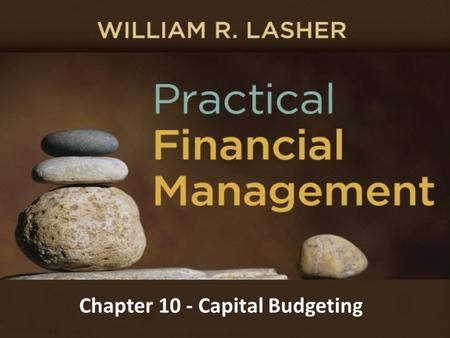 Chapter 10 - Capital Budgeting. Capital Budgeting A major part of the financial management of the firm Kinds Of Spending In Business Short term - to support.