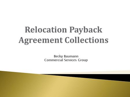 Becky Baumann Commercial Services Group. Contractual agreement Solid documentation Different type of obligation.