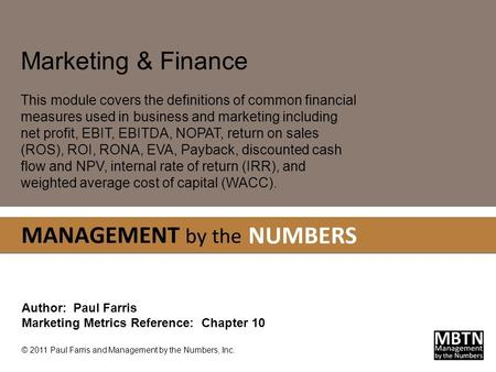 Marketing & Finance This module covers the definitions of common financial measures used in business and marketing including net profit, EBIT, EBITDA,