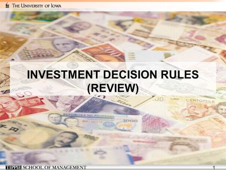 1 INVESTMENT DECISION RULES (REVIEW). 2 3 NPV and Stand-Alone Projects Consider a take-it-or-leave-it investment decision involving a single, stand-alone.