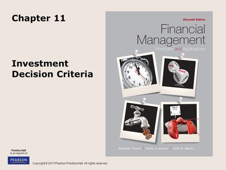 Copyright © 2011 Pearson Prentice Hall. All rights reserved. Investment Decision Criteria Chapter 11.