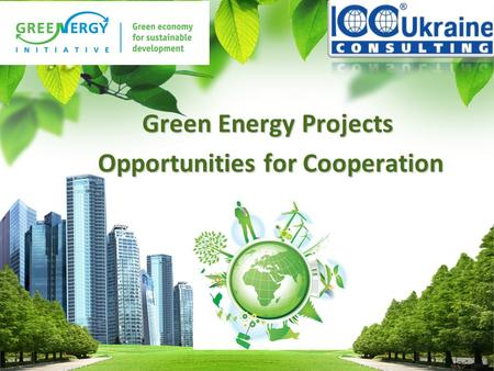 L/O/G/O Green Energy Projects Opportunities for Cooperation Opportunities for Cooperation.