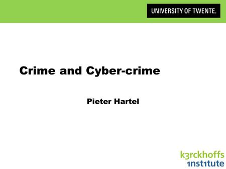Crime and Cyber-crime Pieter Hartel. Cyber-crime Science 2 Crime Acts or missions forbidden by law that can be punished […], against: »persons (e.g. rape,