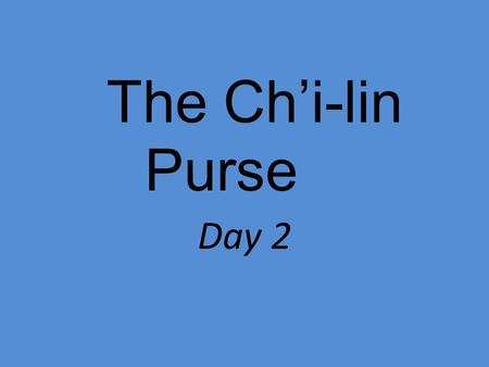 The Ch'i-lin Purse Day 2.