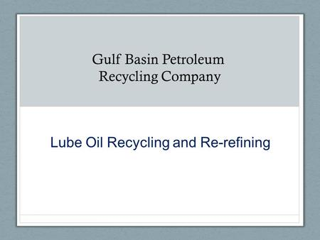 Lube Oil Recycling and Re-refining
