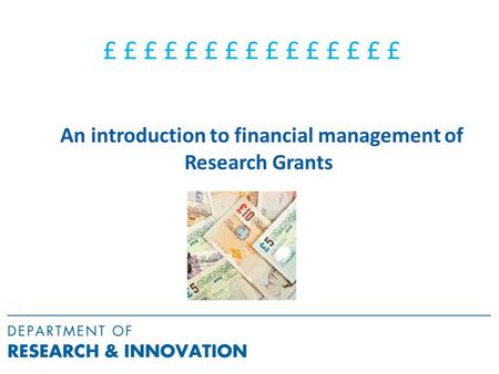 £ £ £ £ £ £ £ £ £ £ £ £ £ £ £ An introduction to financial management of Research Grants.