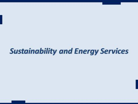 Sustainability and Energy ServicesSustainability and Energy Services.