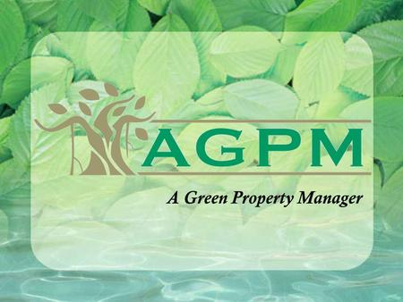 A Green Property Manager. GOING GREEN AND LOOKING FOR ENERGY EFFICIENCY OPPORTUNITIES IN HOUSING BIG PICTURE GOAL Better Management and Reduction of all.