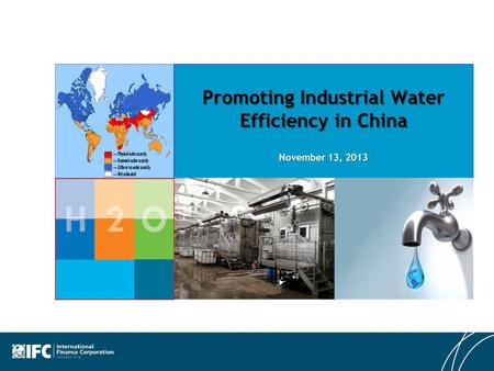 Promoting Industrial Water Efficiency in China November 13, 2013.