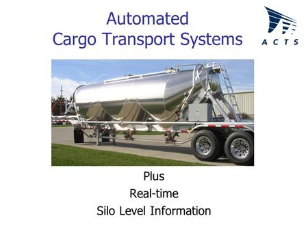 Automated Cargo Transport Systems Plus Real-time Silo Level Information.