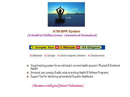 ATM-BPR System (A Health & Wellness Service - Innovative & Personalized ) Visual tracking system for an individual's current health account ( Physical.