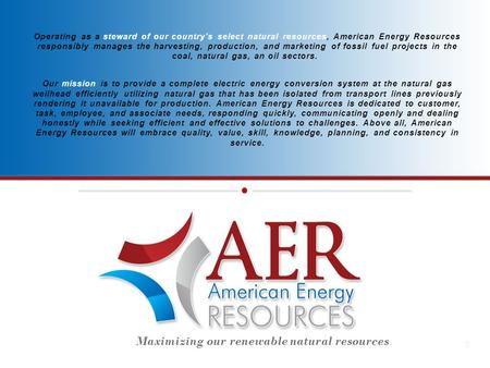 Operating as a steward of our country's select natural resources, American Energy Resources responsibly manages the harvesting, production, and marketing.