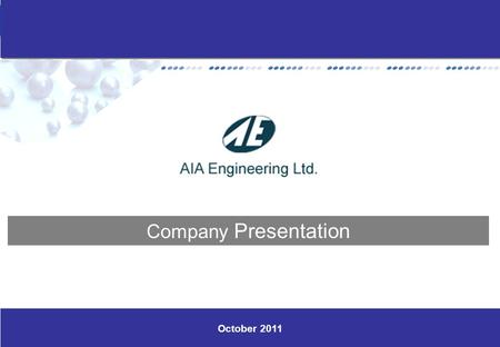 Www.aiaengineering.com 0 October 2011 Company Presentation.
