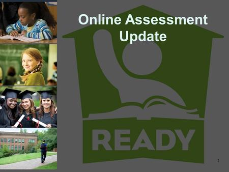 Online Assessment Update 1. NCTest Web application for online testing built using Google Web Toolkit Technology enhanced (drag/drop), constructed response.