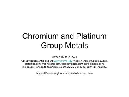 Chromium and Platinum Group Metals