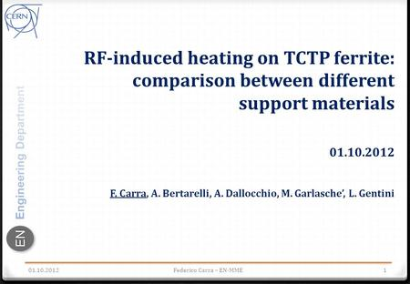 ENEN RF-induced heating on TCTP ferrite: comparison between different support materials 01.10.2012 F. Carra, A. Bertarelli, A. Dallocchio, M. Garlasche',