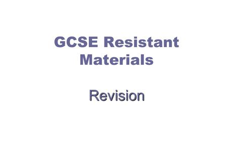 Revision GCSE Resistant Materials Revision. A B C D E 1 Match the manufactured board with the explanation Resistant Materials Revision Quiz.