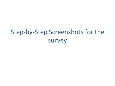 Step-by-Step Screenshots for the survey. Step 1 To take up the Feedback Survey, the students need to enter into Sohar University Website