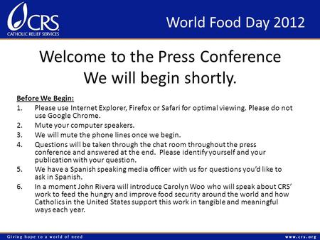 Welcome to the Press Conference We will begin shortly. Before We Begin: 1.Please use Internet Explorer, Firefox or Safari for optimal viewing. Please do.