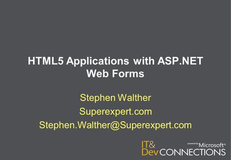 HTML5 Applications with ASP.NET Web Forms Stephen Walther Superexpert.com