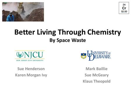 Better Living Through Chemistry By Space Waste Sue Henderson Karen Morgan Ivy Mark Baillie Sue McGeary Klaus Theopold.
