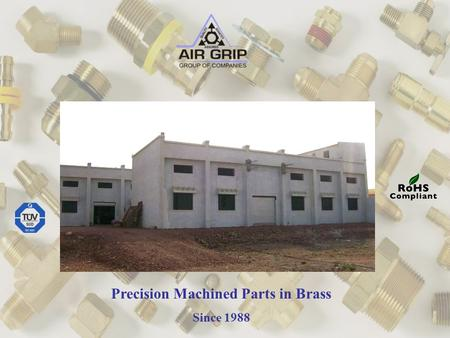 Precision Machined Parts in Brass Since 1988. Machine shop with Single spindle automats Nickel & Tin plating. Also have in-house casting facilities Quality.