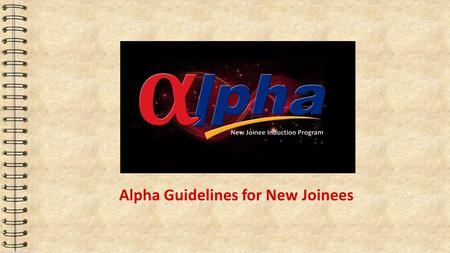 Alpha Guidelines for New Joinees