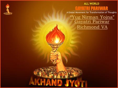 """Yug Nirman Yojna"" Gayatri Pariwar Richmond VA"