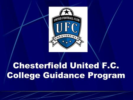Chesterfield United F.C. College Guidance Program.