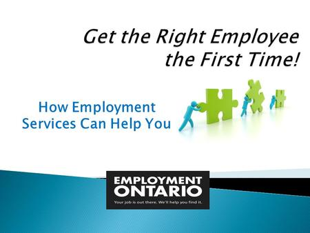 How Employment Services Can Help You.  Employment Ontario Employment Service Providers  Ontario Disability Employment Support  Strategic Employment.