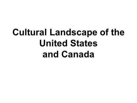 Cultural Landscape of the United States and Canada.