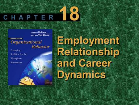 Copyright © 2003 by The McGraw-Hill Companies, Inc. All rights reserved. McShane/ Von Glinow 2/e Employment Relationship and Career Dynamics C H A P T.
