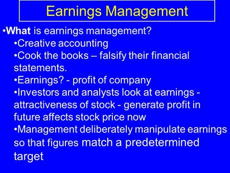 Earnings Management What is earnings management? Creative accounting