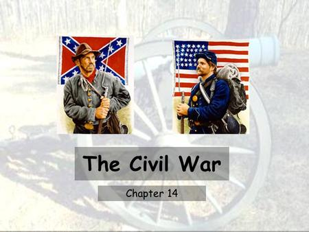 The Civil War Chapter 14. A Divided Nation The Civil War had a profound impact on daily life in South Carolina. Before the Civil War, plantation owners.