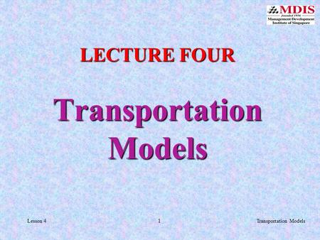 1Transportation ModelsLesson 4 LECTURE FOUR Transportation Models.