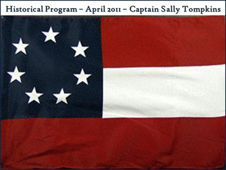 Historical Program – April 2011 – Captain Sally Tompkins.