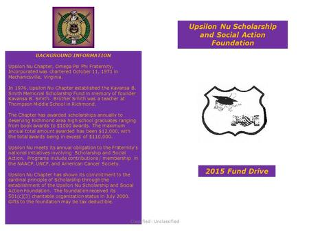 2015 Fund Drive Upsilon Nu Scholarship and Social Action Foundation BACKGROUND INFORMATION Upsilon Nu Chapter, Omega Psi Phi Fraternity, Incorporated was.