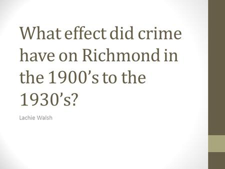 What effect did crime have on Richmond in the 1900's to the 1930's?