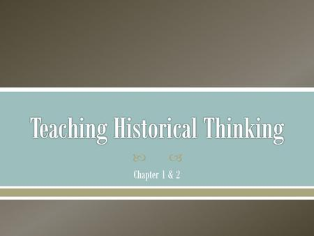 reasoning and history what are they Teaching historical reasoning and writing: a classroom intervention she found that students deepened their understanding of why historians disagree and how they.