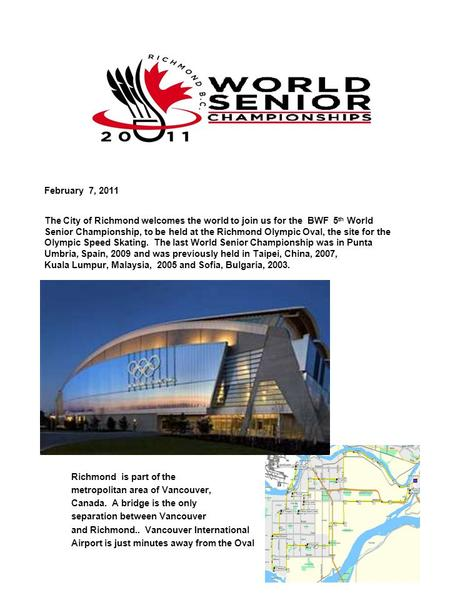 Richmond is part of the metropolitan area of Vancouver, Canada. A bridge is the only separation between Vancouver and Richmond.. Vancouver International.