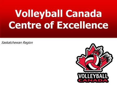 Volleyball Canada Centre of Excellence Saskatchewan Region.