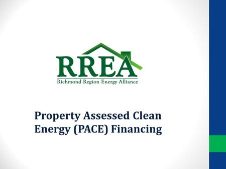 Property Assessed Clean Energy (PACE) Financing. What is PACE Energy Efficiency and Renewable Energy Financing Private sector buildings Put in place by.