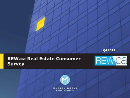 1 REW.ca Real Estate Consumer Survey Q4 2011. Real Estate Consumer Survey Q4 2011 Survey findings include: n Home preferences n Willingness to compromise.